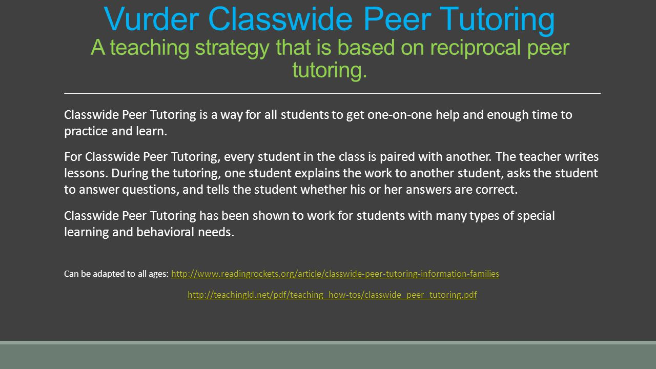 Vurder Classwide Peer Tutoring A teaching strategy that is based on reciprocal peer tutoring.