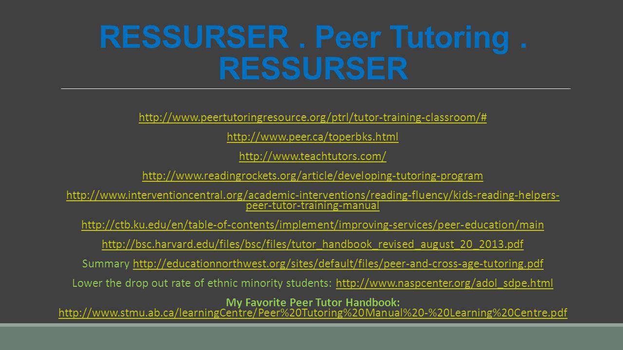 RESSURSER . Peer Tutoring . RESSURSER