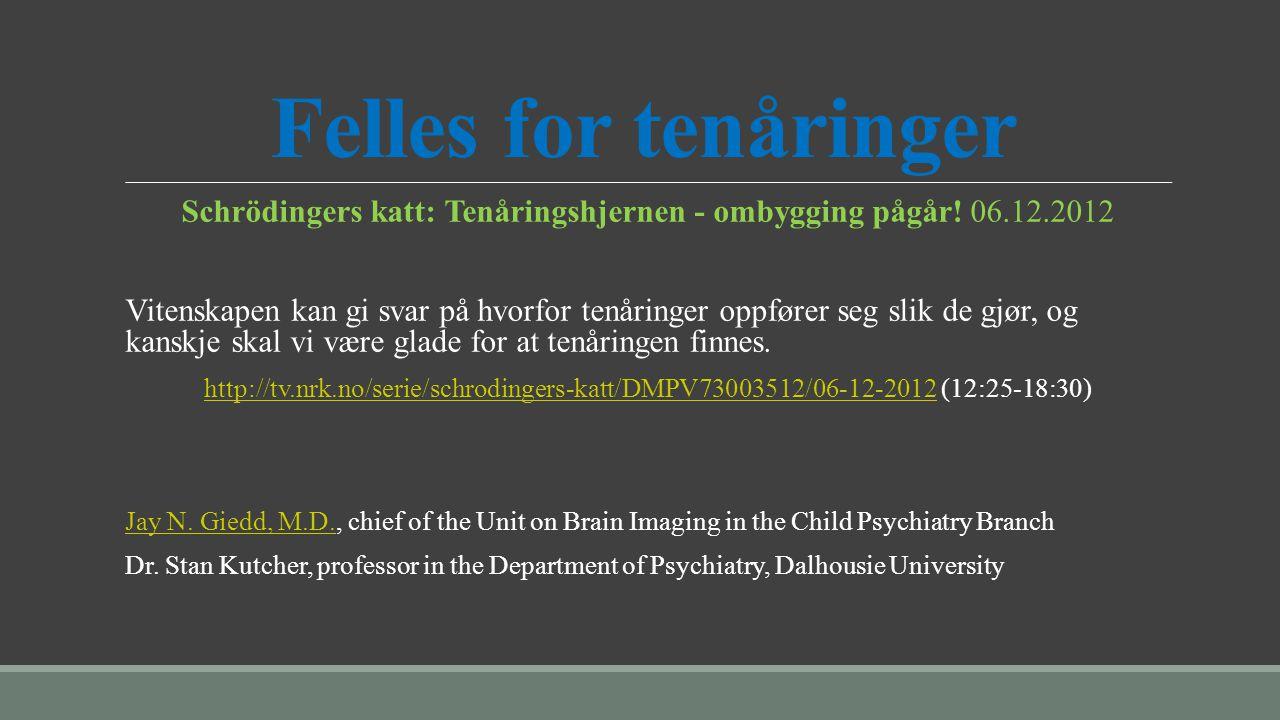 Schrödingers katt: Tenåringshjernen - ombygging pågår! 06.12.2012