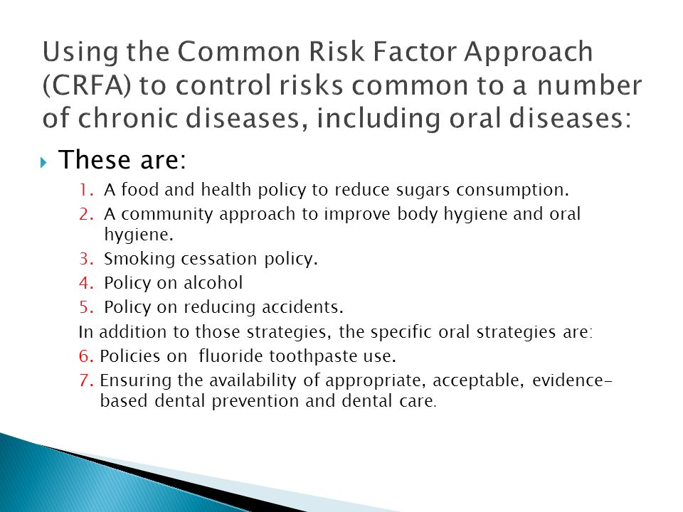 Using the Common Risk Factor Approach (CRFA) to control risks common to a number of chronic diseases, including oral diseases: