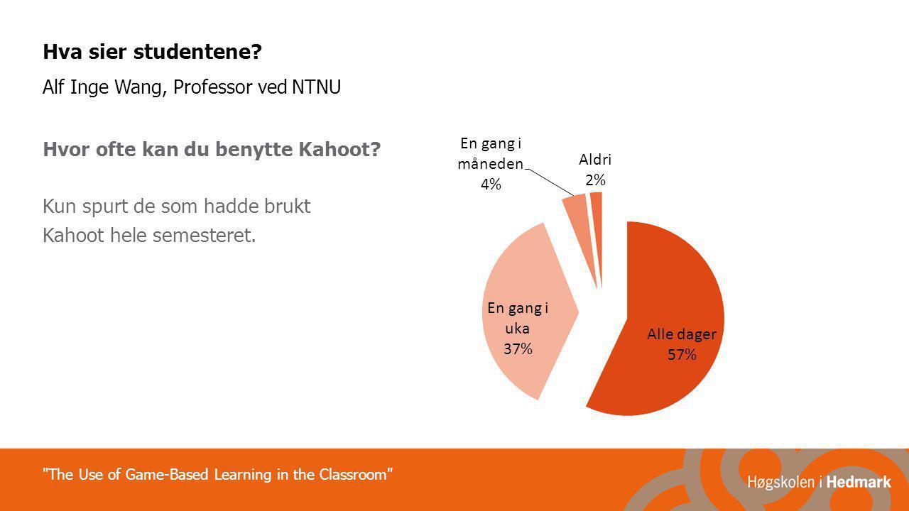 Hva sier studentene Alf Inge Wang, Professor ved NTNU
