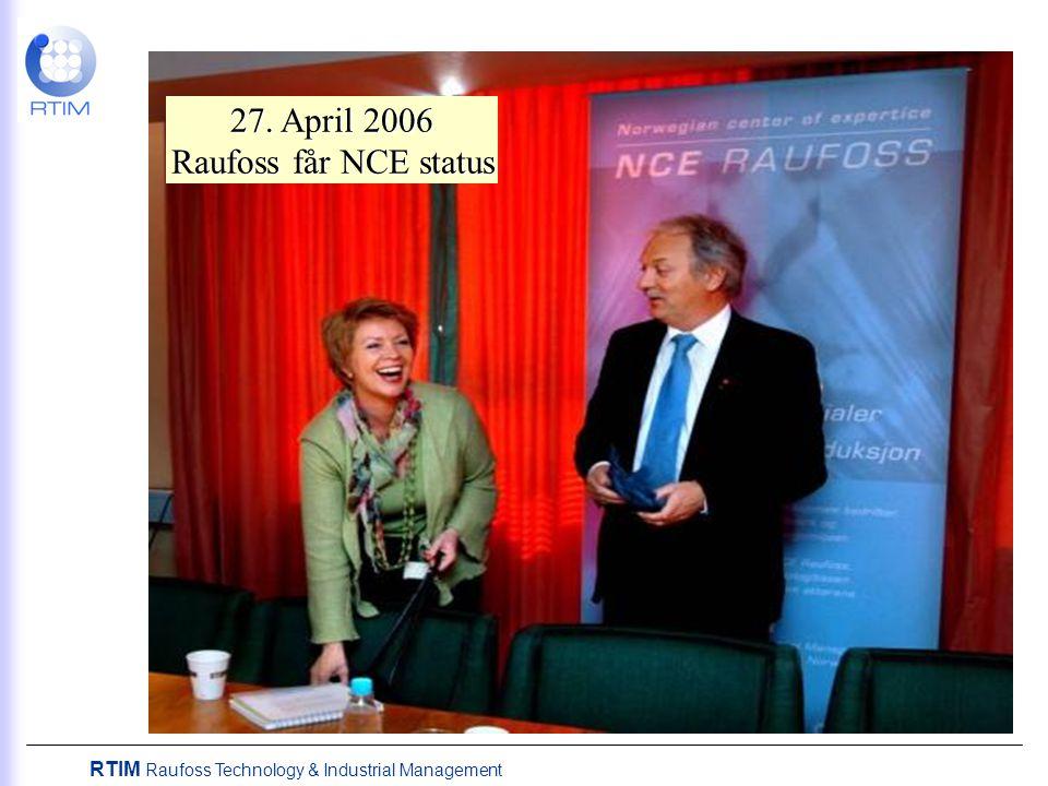 27. April 2006 Raufoss får NCE status