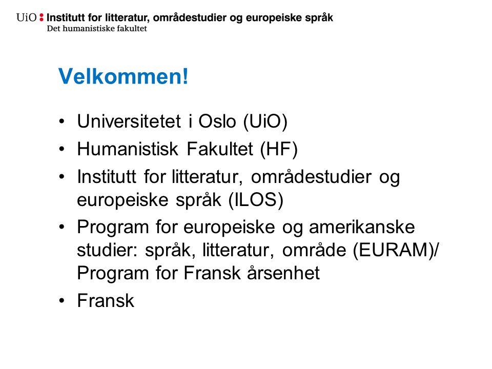 Velkommen! Universitetet i Oslo (UiO) Humanistisk Fakultet (HF)