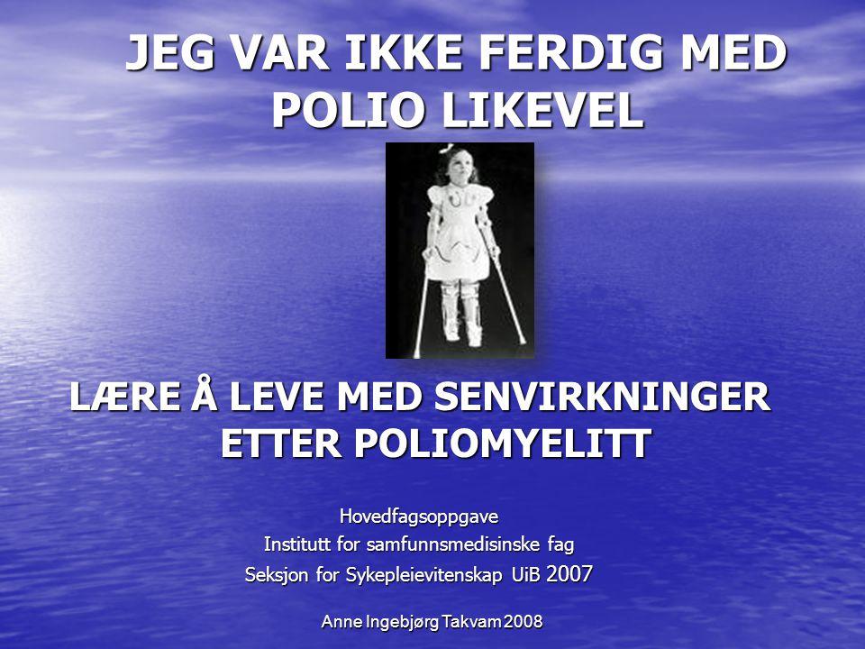 JEG VAR IKKE FERDIG MED POLIO LIKEVEL