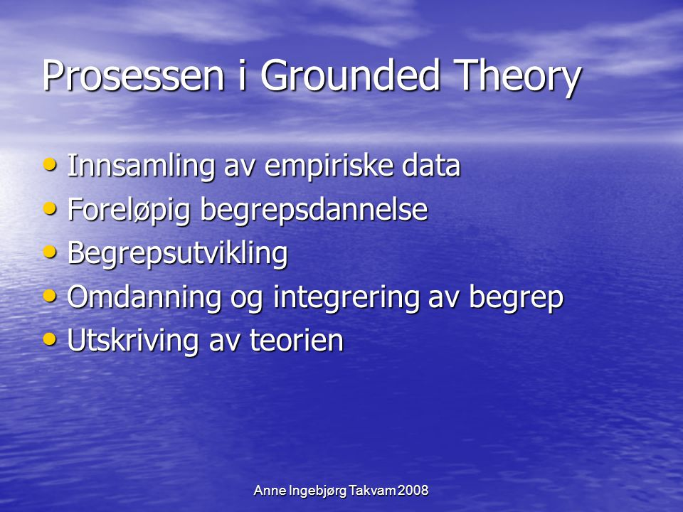 Prosessen i Grounded Theory