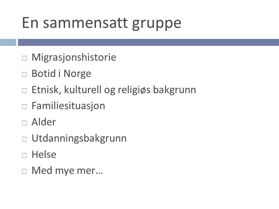 En sammensatt gruppe Migrasjonshistorie Botid i Norge