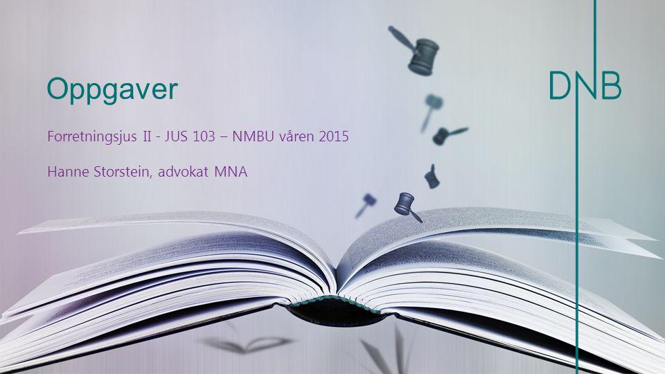 Oppgaver Forretningsjus II - JUS 103 – NMBU våren 2015