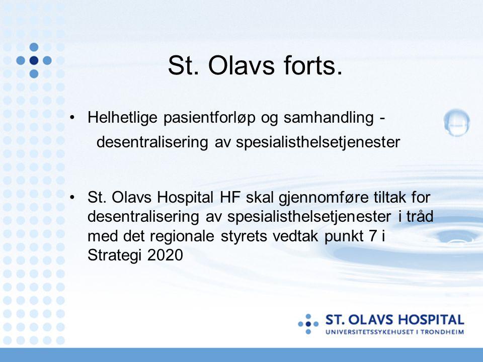 St. Olavs forts. Helhetlige pasientforløp og samhandling - desentralisering av spesialisthelsetjenester.