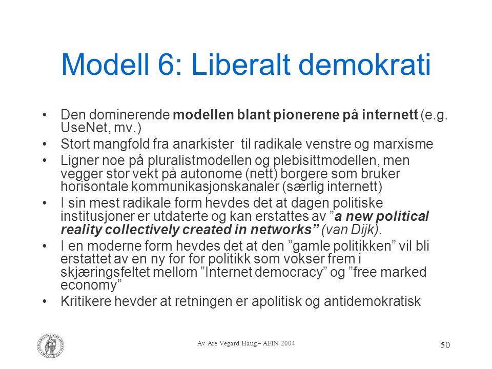 Modell 6: Liberalt demokrati