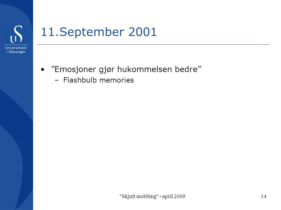 11.September 2001 Emosjoner gjør hukommelsen bedre