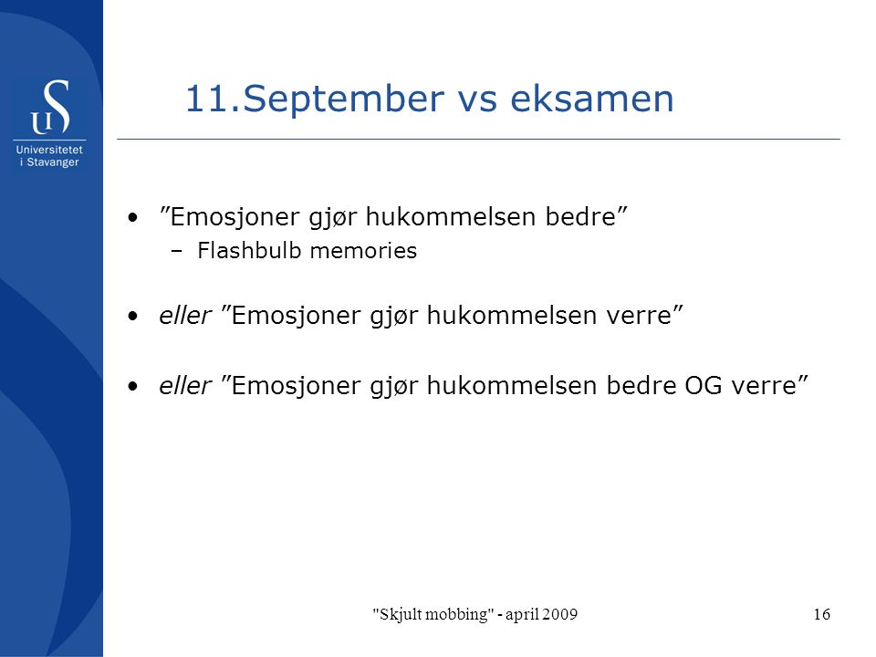 11.September vs eksamen Emosjoner gjør hukommelsen bedre