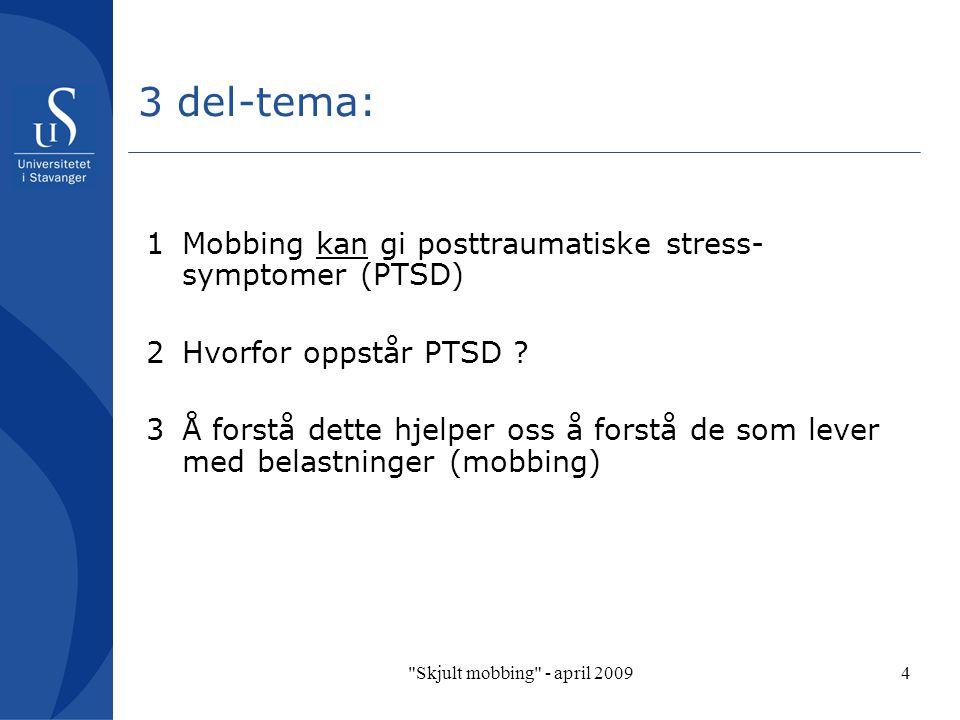 3 del-tema: 1 Mobbing kan gi posttraumatiske stress-symptomer (PTSD)