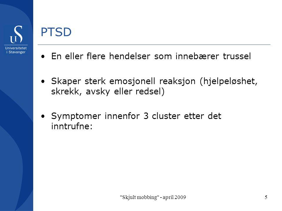 PTSD En eller flere hendelser som innebærer trussel