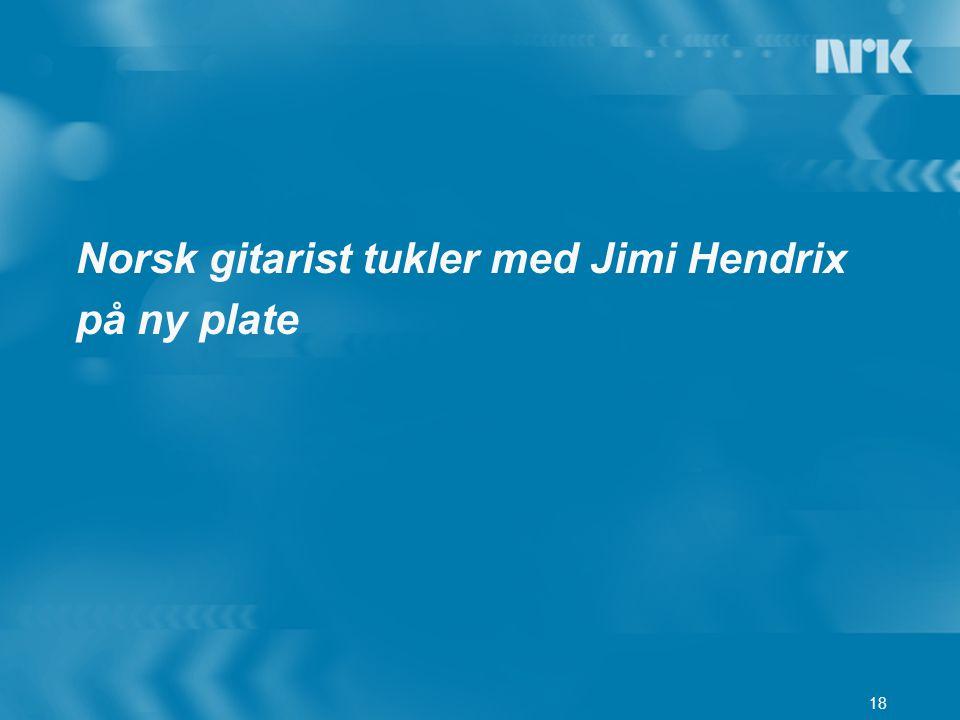 Norsk gitarist tukler med Jimi Hendrix
