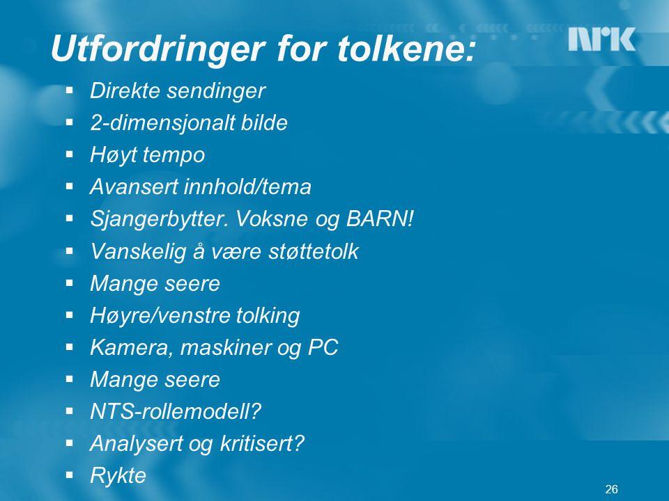Utfordringer for tolkene: