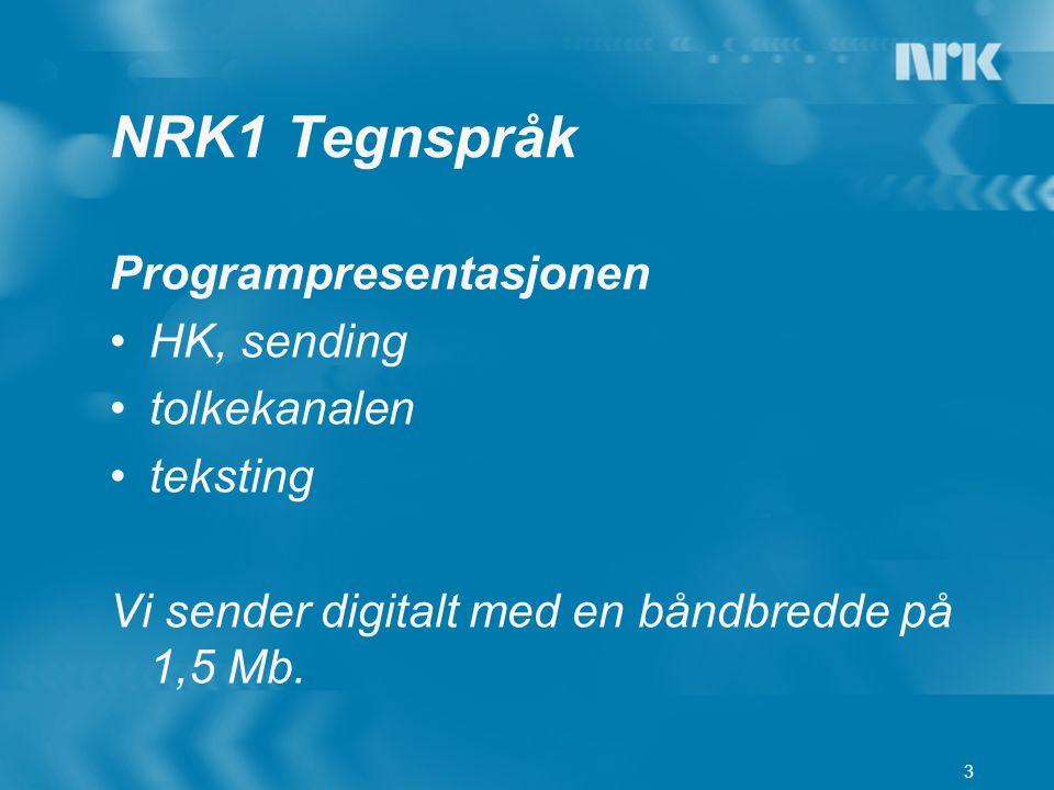 NRK1 Tegnspråk Programpresentasjonen HK, sending tolkekanalen teksting