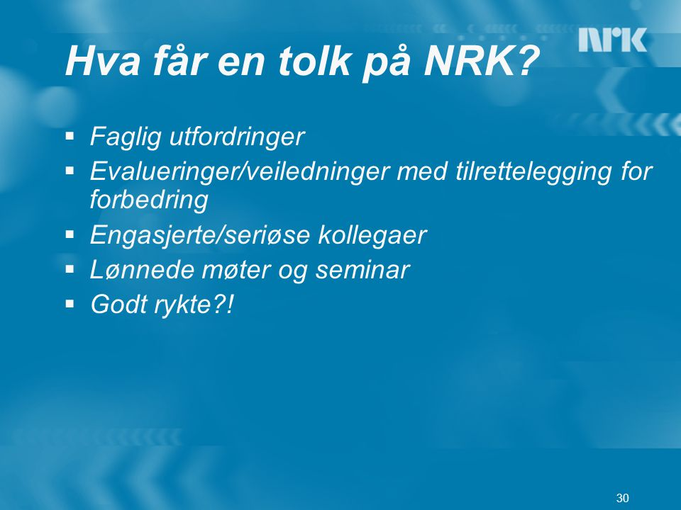 Hva får en tolk på NRK Faglig utfordringer