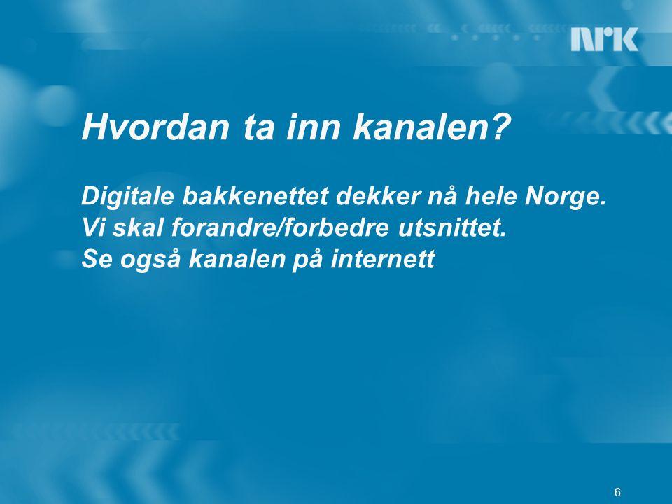 Hvordan ta inn kanalen. Digitale bakkenettet dekker nå hele Norge