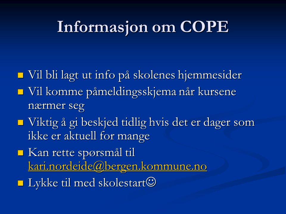 Informasjon om COPE Vil bli lagt ut info på skolenes hjemmesider