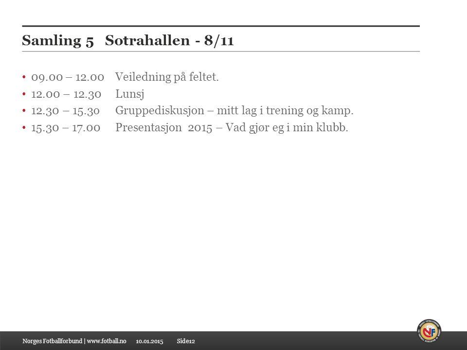Samling 5 Sotrahallen - 8/11