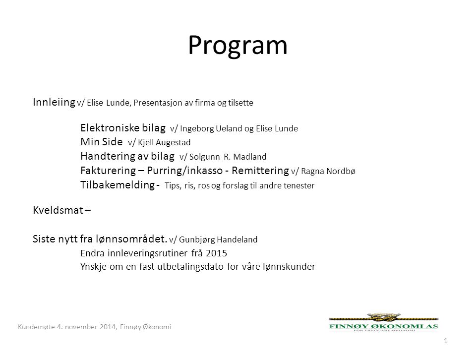 Program Innleiing v/ Elise Lunde, Presentasjon av firma og tilsette