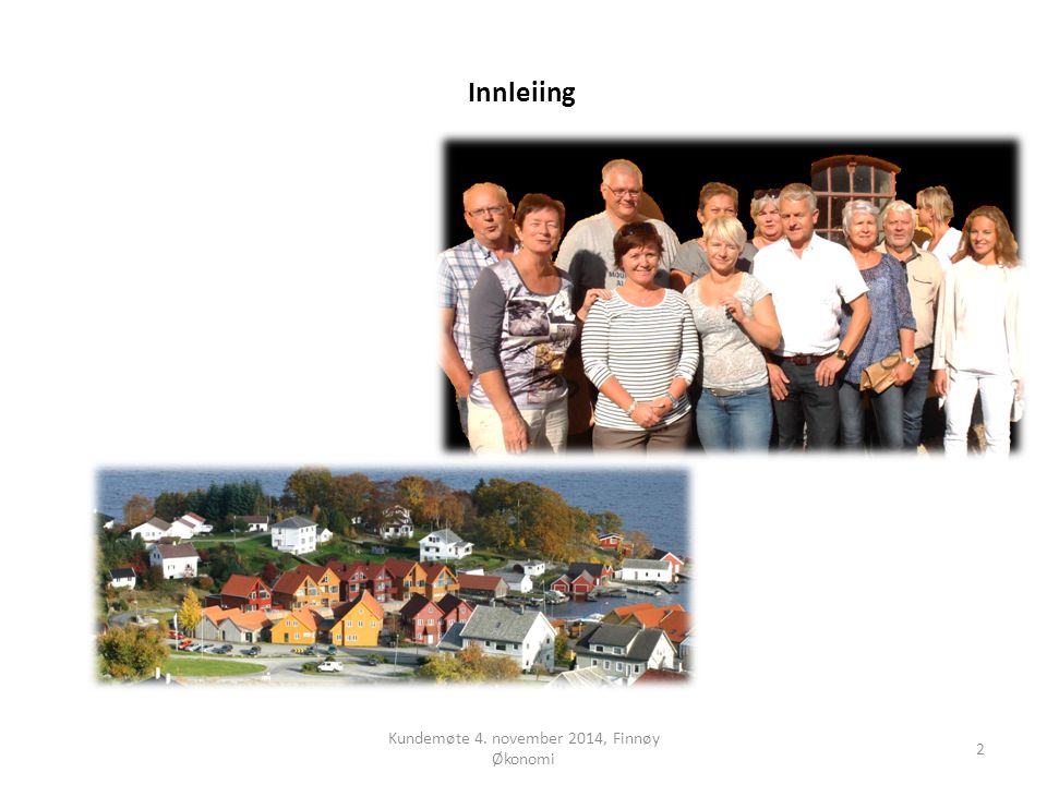 Kundemøte 4. november 2014, Finnøy Økonomi