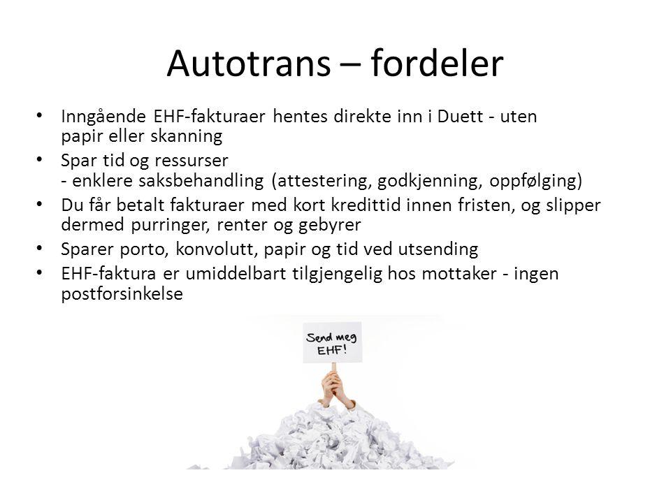 Autotrans – fordeler Inngående EHF-fakturaer hentes direkte inn i Duett - uten papir eller skanning.