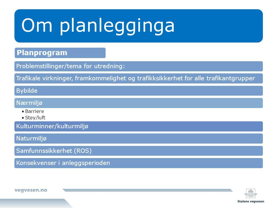 Om planlegginga Planprogram Problemstillinger/tema for utredning: