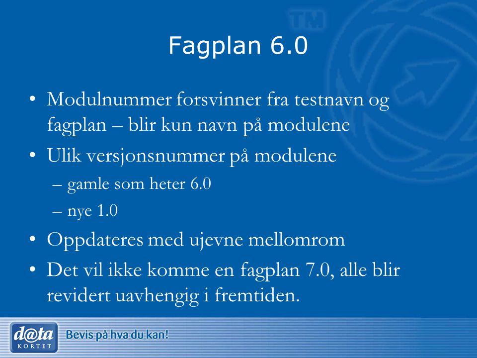 Fagplan 6.0 Modulnummer forsvinner fra testnavn og fagplan – blir kun navn på modulene. Ulik versjonsnummer på modulene.