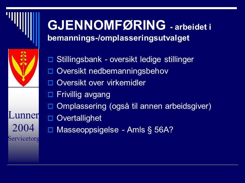 GJENNOMFØRING - arbeidet i bemannings-/omplasseringsutvalget