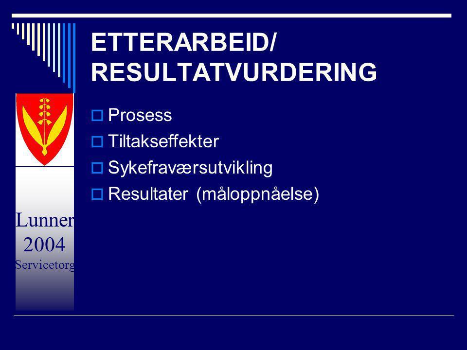 ETTERARBEID/ RESULTATVURDERING