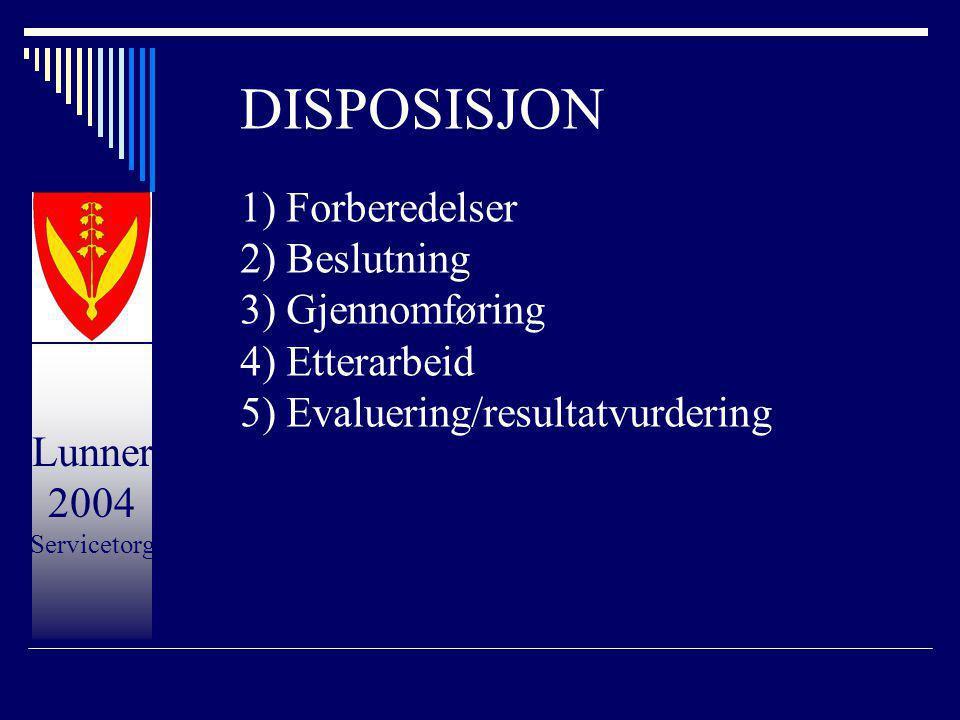 DISPOSISJON 1) Forberedelser 2) Beslutning 3) Gjennomføring