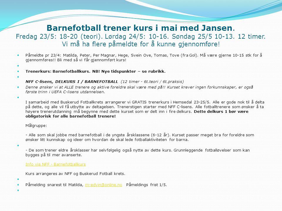 Barnefotball trener kurs i mai med Jansen. Fredag 23/5: 18-20 (teori)