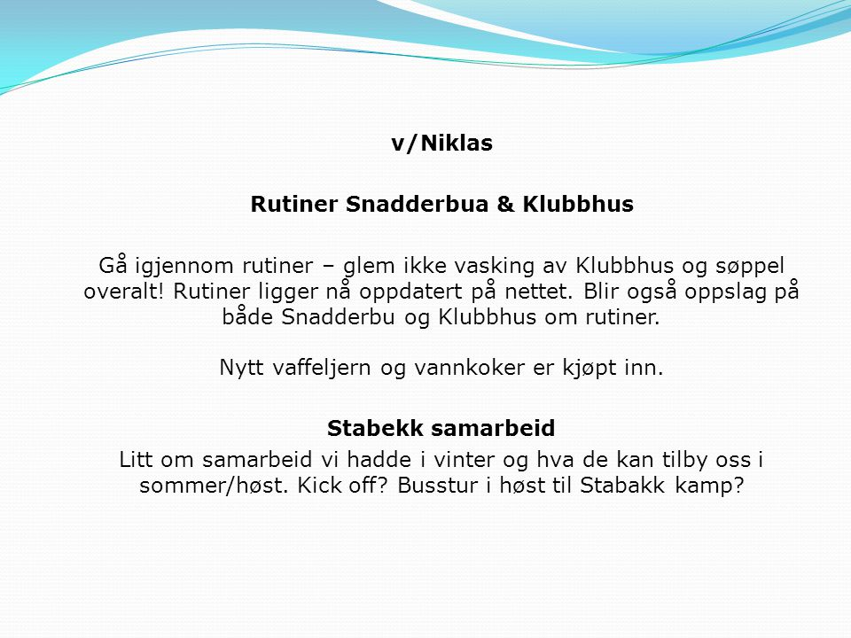 Rutiner Snadderbua & Klubbhus