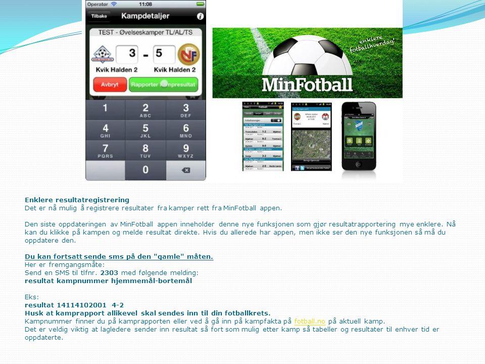 Enklere resultatregistrering Det er nå mulig å registrere resultater fra kamper rett fra MinFotball appen.