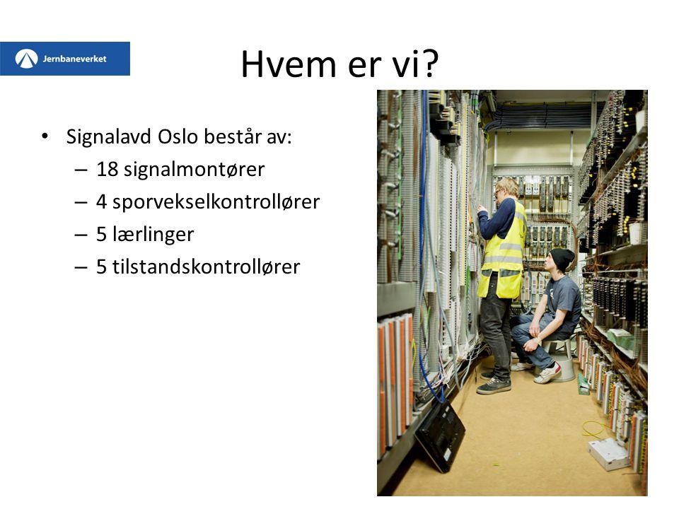 Hvem er vi Signalavd Oslo består av: 18 signalmontører