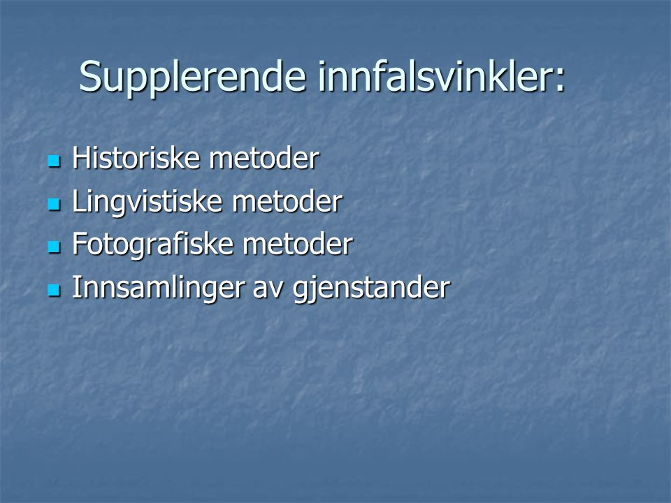 Supplerende innfalsvinkler: