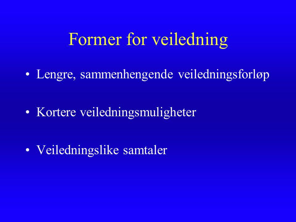 Former for veiledning Lengre, sammenhengende veiledningsforløp