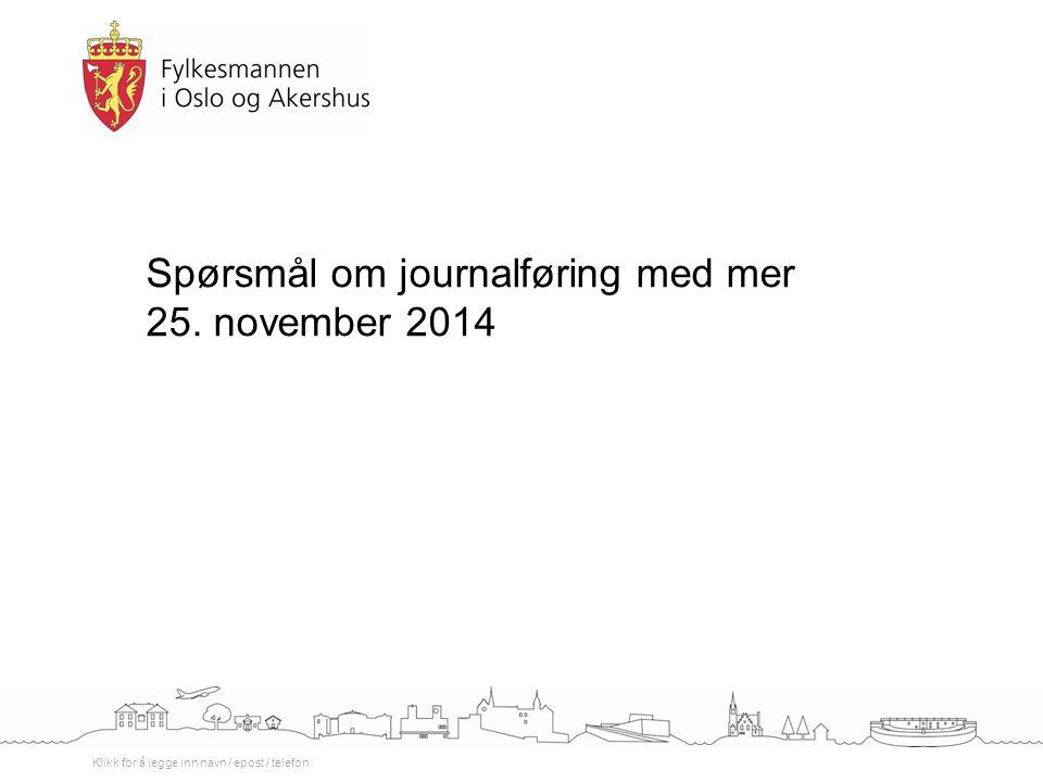 Spørsmål om journalføring med mer 25. november 2014