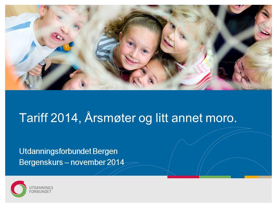 Tariff 2014, Årsmøter og litt annet moro.