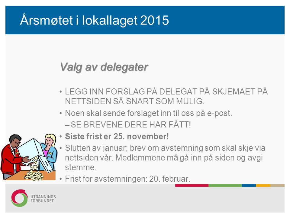 Årsmøtet i lokallaget 2015 Valg av delegater