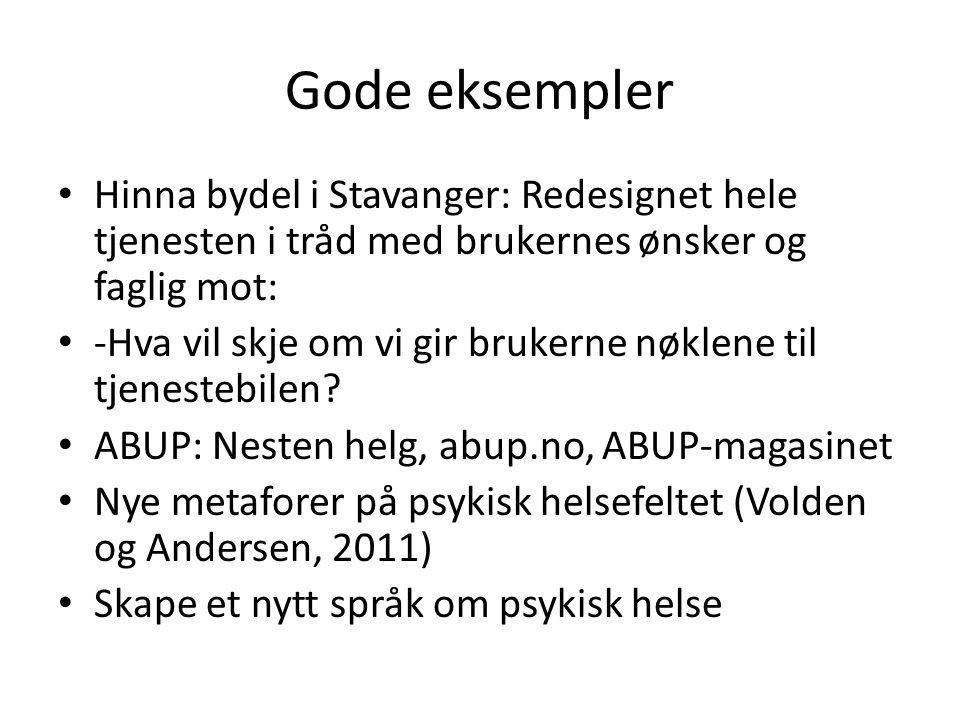Gode eksempler Hinna bydel i Stavanger: Redesignet hele tjenesten i tråd med brukernes ønsker og faglig mot: