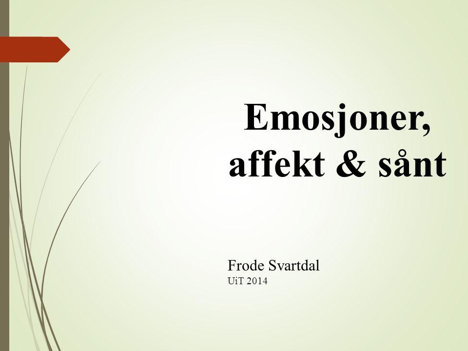 Emosjoner, affekt & sånt