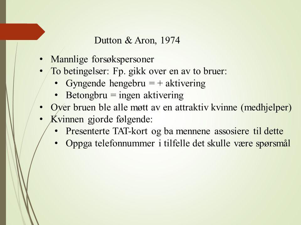 Dutton & Aron, 1974 Mannlige forsøkspersoner. To betingelser: Fp. gikk over en av to bruer: Gyngende hengebru = + aktivering.