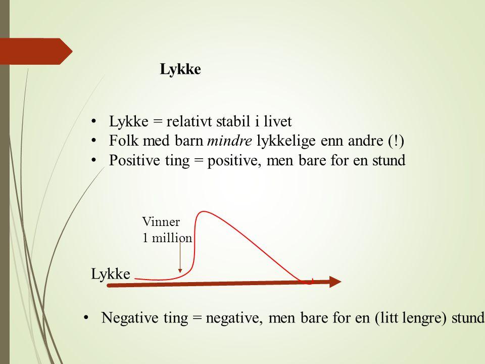 Lykke = relativt stabil i livet