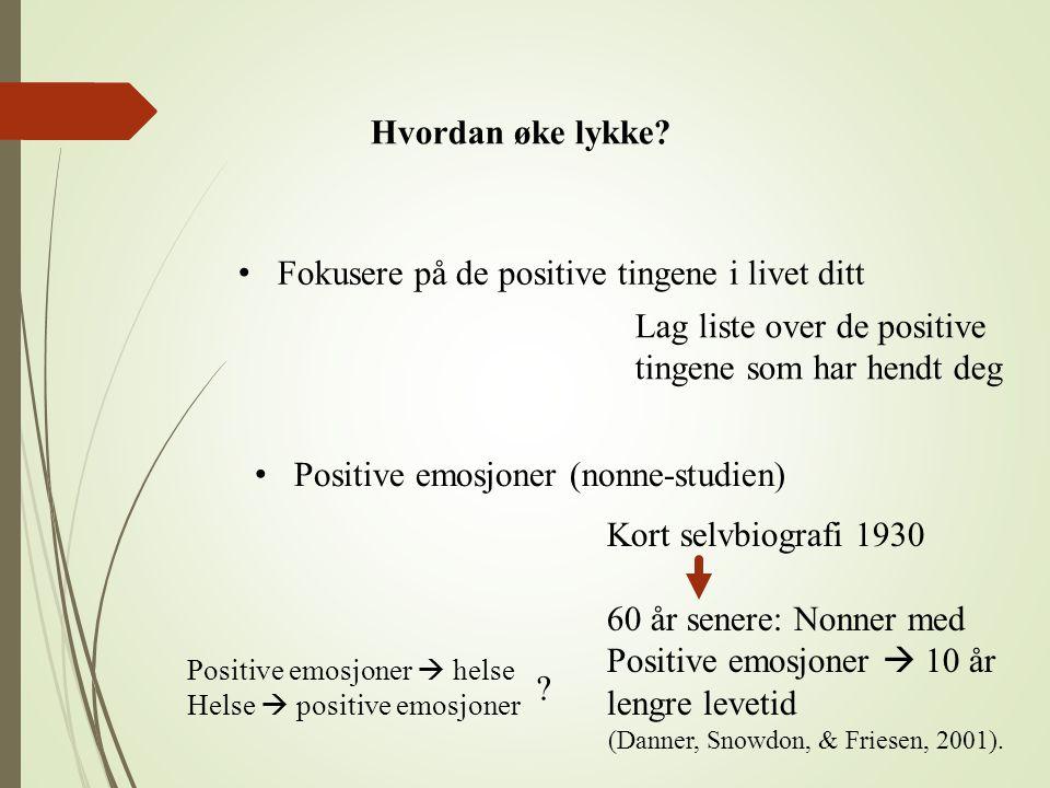 Fokusere på de positive tingene i livet ditt