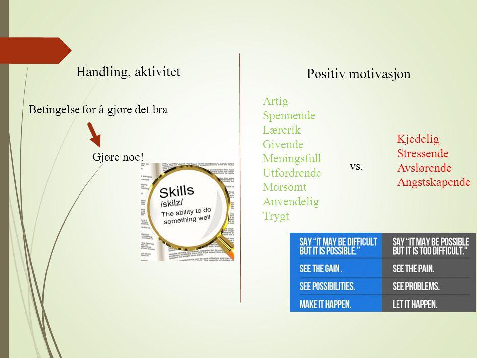 Handling, aktivitet Positiv motivasjon Artig Spennende