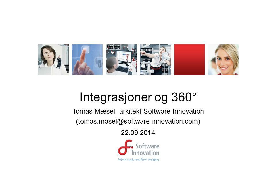 Integrasjoner og 360° Tomas Mæsel, arkitekt Software Innovation