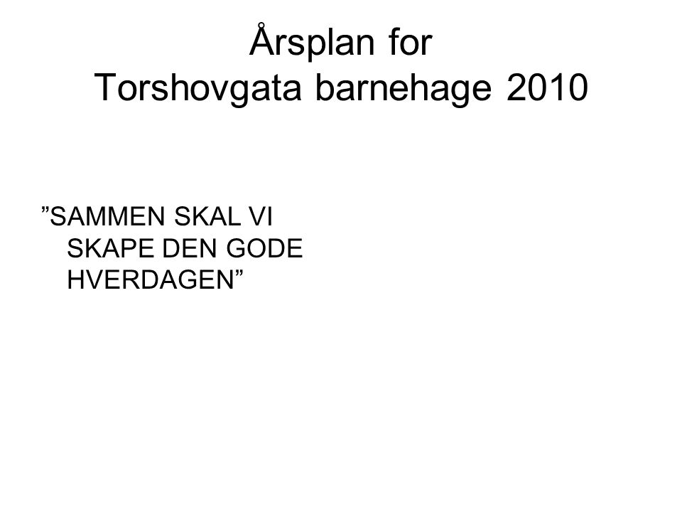 Årsplan for Torshovgata barnehage 2010