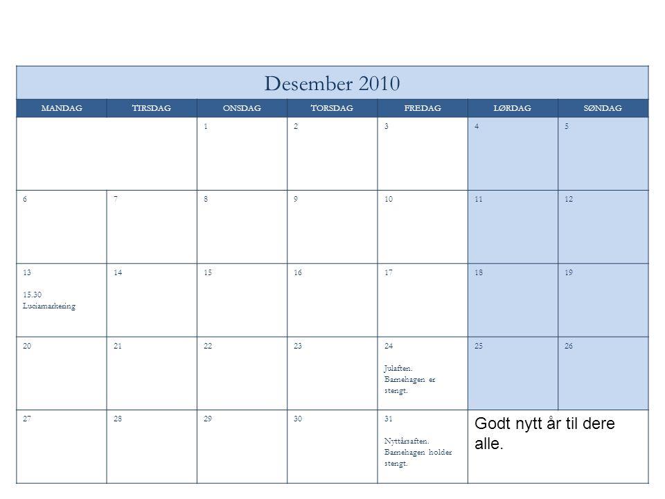 Desember 2010 Godt nytt år til dere alle. MANDAG TIRSDAG ONSDAG